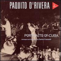 Portraits of Cuba - Paquito D'Rivera