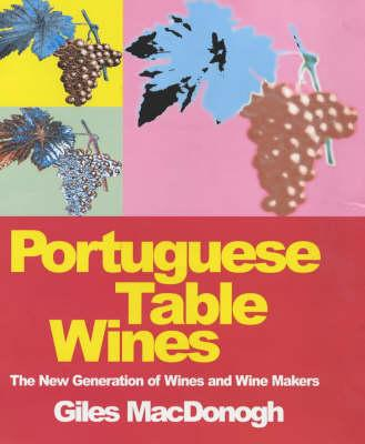Portuguese Table Wines - MacDonogh, Giles