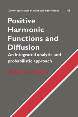 Positive Harmonic Functions and Diffusion - Pinsky, Ross G