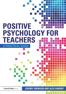 Positive Psychology for Teachers - Swinson, Jeremy