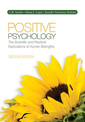 Positive Psychology: The Scientific and Practical Explorations of Human Strengths - Snyder, C R, Ph.D.