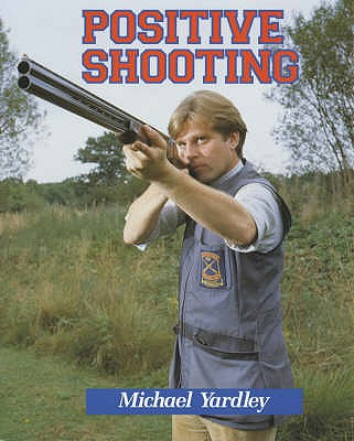 Positive Shooting - Yardley, Michael