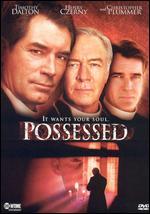 Possessed - Steven E. de Souza