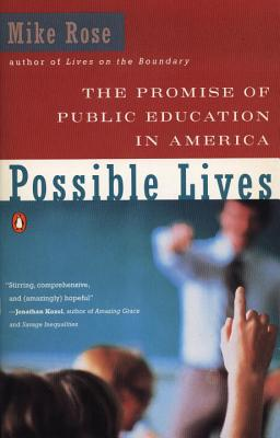 Possible Lives: The Promise of Public Education in America - Rose, Mike