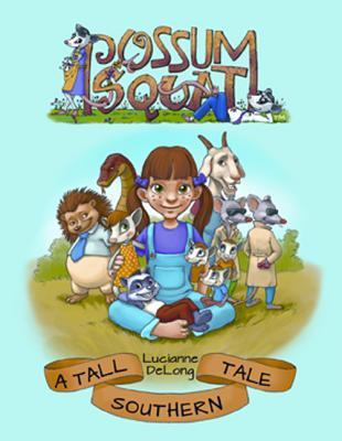 Possum Squat: A Tall Southern Tale - DeLong, Lucianne