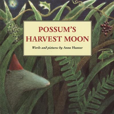 Possum's Harvest Moon - Hunter, Anne
