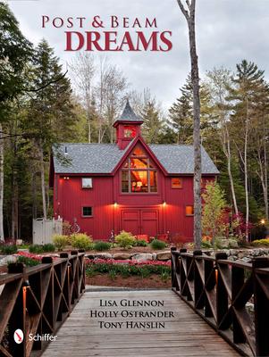 Post & Beam Dreams - Glennon, Lisa