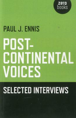 Post-Continental Voices: Selected Interviews - Ennis, Paul John