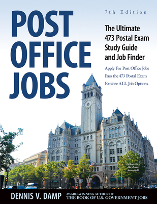 Post Office Jobs: The Ultimate 473 Postal Exam Study Guide - Damp, Dennis, Jr. (Editor), and Ledgerwood, Nancy, MS (Editor), and Foster, George (Designer)