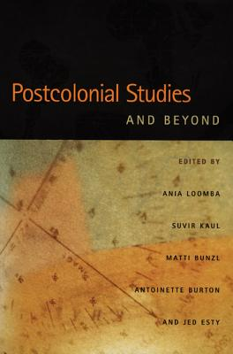 Postcolonial Studies and Beyond - Loomba, Ania (Editor)