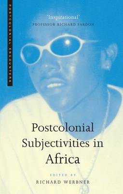 Postcolonial Subjectivities in Africa - Werbner, Richard P (Editor)