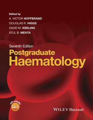 Postgraduate Haematology - Hoffbrand, A Victor (Editor), and Higgs, Douglas R (Editor), and Keeling, David M (Editor)