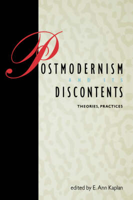Postmodernism and Its Discontents: Theories, Practices - Kaplan, E Ann (Editor), and Kaplan, Ann E (Editor)