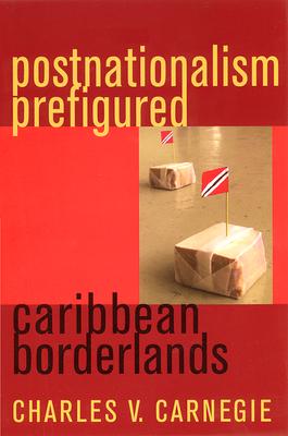 Postnationalism Prefigured: Caribbean Borderlands - Carnegie, Charles V