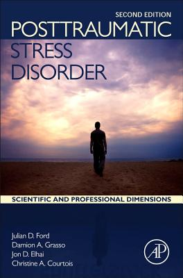 Posttraumatic Stress Disorder: Scientific and Professional Dimensions - Ford, Julian D, and Grasso, Damion J., and Elhai, Jon D.