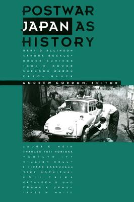 Postwar Japan as History - Gordon, Andrew (Editor)