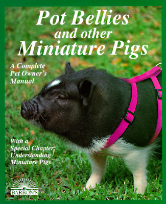 Pot Bellies and Other Miniature Pigs - Storer, Pat, and Storer, Pot