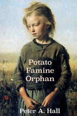 Potato Famine Orphan - Hall, Peter a