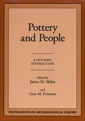 Pottery and People - Skibo, James M (Editor), and Feinman, Gary M (Editor)