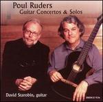 Poul Ruders: Guitar Concertos & Solos - David Starobin (guitar); Speculum Musicae; Odense Symphony Orchestra