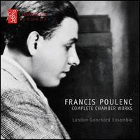 Poulenc: Complete Chamber Works - Andrea Flammineis (bassoon); Barnaby Robson (clarinet); Byron Fulcher (trombone); Daniel Pailthorpe (flute);...
