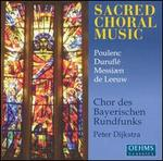 Poulenc, Durufl�, Messi�n, de Leeuw: Sacred Choral Music