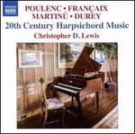 Poulenc, Françaix, Martinu, Durey: 20th Century Harpsichord Music