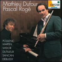 Poulenc, Martin, Widor, Dutilleux, Sancan, Debussy - Mathieu Dufour (flute); Pascal Rogé (piano)