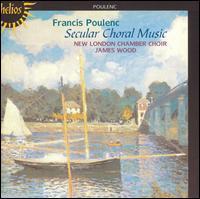 Poulenc: Secular Choral Music - Aidan Oliver (baritone); Celia Jackson (soprano); Christopher Clark (tenor); Isabel Nisbet (alto); John Taylor Ward (bass);...