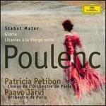 Poulenc: Stabat Mater; Gloria; Litanies ? la Vierge noire - Patricia Petibon (soprano); Paavo J?rvi (conductor)