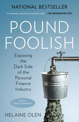 Pound Foolish: Exposing the Dark Side of the Personal Finance Industry - Olen, Helaine
