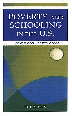 Poverty and Schooling in the U.S.: Contexts and Consequences - Books, Sue