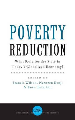 Poverty Reduction: What Role for the State in Today's Globalized Economy? - Wilson, Francis (Editor)