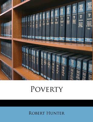 Poverty - Hunter, Robert, Jr., PhD