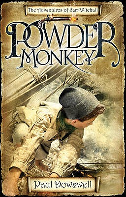 Powder Monkey: The Adventures of Sam Witchall - Dowswell, Paul
