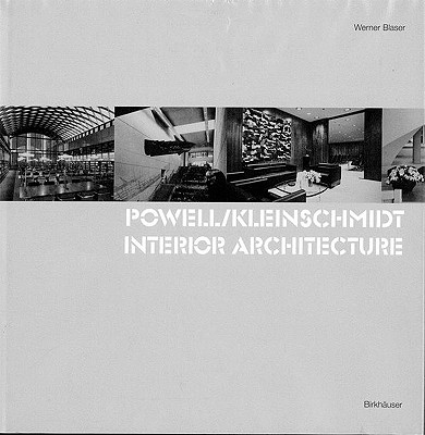 Powell/Kleinschmidt - Interior Architecture - Blaser, Werner, and Princeton Architectural Press, and Gloth, F (Translated by)