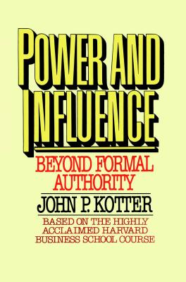 Power and Influence - Kotter, John P, and Kotter