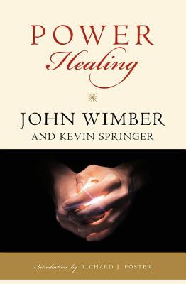 Power Healing - Wimber, John, and Springer, Kevin