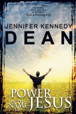 Power in the Name of Jesus: No Sub-Title - Dean, Jennifer Kennedy