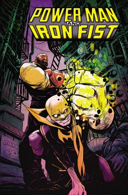 Power Man and Iron Fist, Volume 1: The Boys Are Back in Town - Walker, David F (Text by)