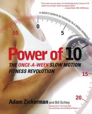 Power of 10: The Once-A-Week Slow Motion Fitness Revolution - Zickerman, Adam