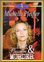 Power, Passion & Murder