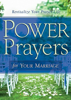 Power Prayers for Your Marriage - Currington, Rebecca, and Kuyper, Vicki J, and Mitchell, Patricia