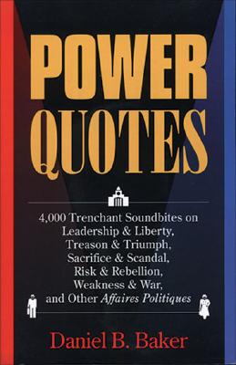 Power Quotes - Baker, Daniel B (Editor)