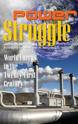 Power Struggle: World Energy in the Twenty-First Century - Moroney, John