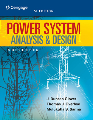 Power System Analysis and Design - Glover, J Duncan, and Overbye, Thomas, and Sarma, Mulukutla S