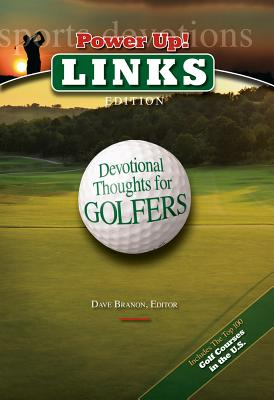 Power Up!: Links Edition: Devotional Thoughts for Golfers - Branon, Dave (Editor)