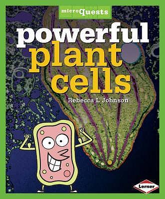 Powerful Plant Cells - Johnson, Rebecca L