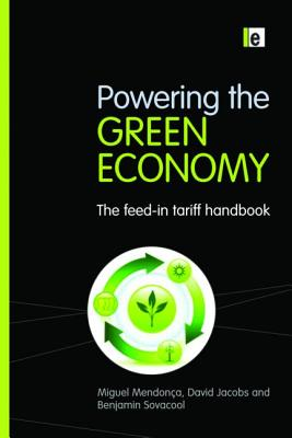 Powering the Green Economy: The Feed-In Tariff Handbook - Mendonca, Miguel
