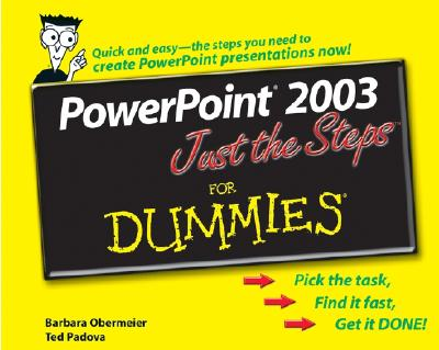 PowerPoint 2003 Just the Steps for Dummies - Obermeier, Barbara, and Padova, Ted